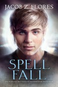 Review: Spell Fall by Jacob Z. Flores