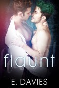 Excerpt and Giveaway: Flaunt by E. Davies