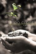 Review: Too Close by R. Phoenix