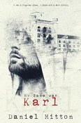 My Name was Karl by Daniel Mitton