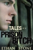 Guest Post and Giveaway: Tales of a Prison Bitch by Ethan Stone