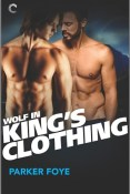 Review: Wolf in King's Clothing by Parker Foye