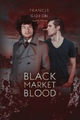 Review: Black Market Blood by Francis Gideon