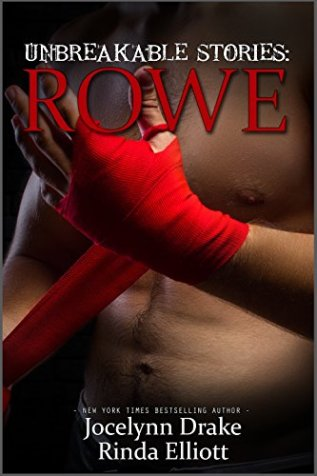 Review: Unbreakable Stories: Rowe by Jocelynn Drake and Rinda Elliott