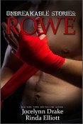 Review: Unbreakable Stories: Rowe by Jocelynn Drake and Rinda Elliott