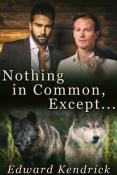 Review: Nothing in Common, Except… by Edward Kendrick