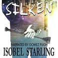 Audiobook Review: Silken by Isobel Starling
