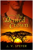 Guest Post and Giveaway: The Dented Crown by J.V. Speyer