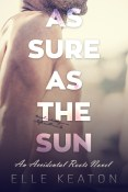 Guest Post and Giveaway: As Sure as the Sun by Elle Keaton