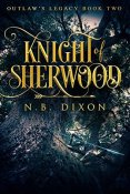 Review: Knight of Sherwood by N.B. Dixon