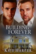 Review: Building Forever by Kaje Harper