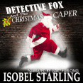 Audiobook Review: Detective Fox and the Christmas Caper by Isobel Starling