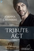 Guest Post and Giveaway: Tribute Act by Joanna Chambers