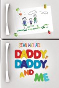 Review: Daddy, Daddy, and Me by Sean Michael
