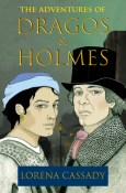 Review: The Adventures of Dragos and Holmes by Lorena Cassady