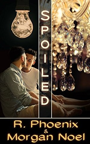 Review: Spoiled by R. Phoenix and Morgan Noel