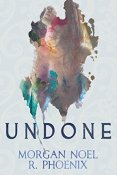 Review: Undone by Morgan Noel and R. Phoenix