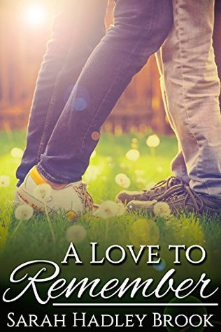 Review: A Love To Remember by Sarah Hadley Brook