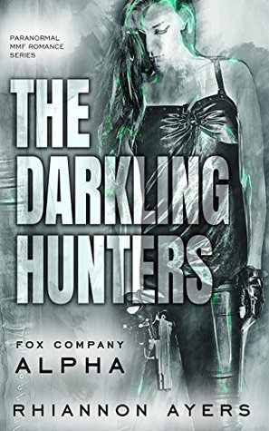 Review: The Darkling Hunters: Fox Company Alpha by Rhiannon Ayers