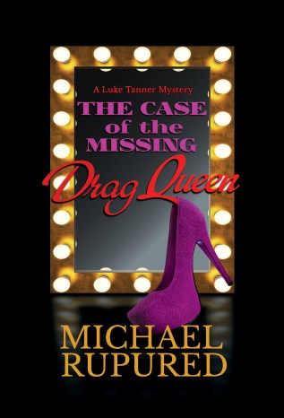 Guest Post: The Case of the Missing Drag Queen by Michael Rupured