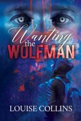 Review: Wanting the Wolfman by Louise Collins