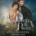 Audiobook Review: Kidnapped by the Pirate by Keira Andrews