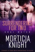 Review: Surrendering for Two by Morticia Knight