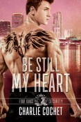 Guest Post and Giveaway: Be Still My Heart by Charlie Cochet