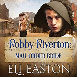 Audiobook Review: Robby Riverton:  Mail Order Bride by Eli Easton