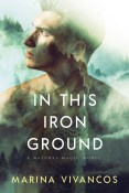 Guest Post and Giveaway: In This Iron Ground by Marina Vivancos