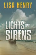 Guest Post and Giveaway: Lights and Sirens by Lisa Henry