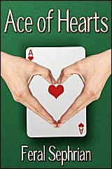 Review: Ace of Hearts by Feral Sephrian