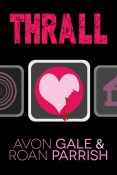 Review: Thrall by Avon Gale and Roan Parrish