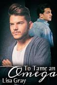 Review: To Tame an Omega by Lisa Gray