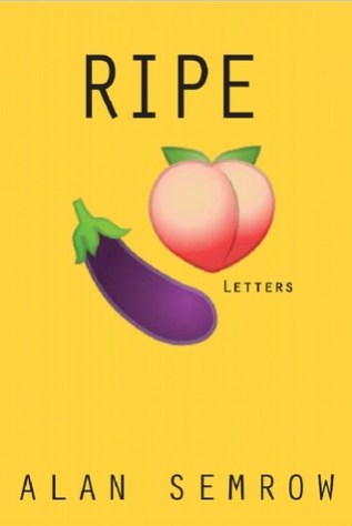 Review: Ripe by Alan Semrow