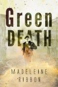 Excerpt and Giveaway: Green Death by Madeleine Ribbon