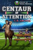 Review: Centaur of Attention by C.B. Archer