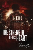 Excerpt and Giveaway: The Strength of His Heart by Victoria Sue