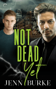 Guest Post and Giveaway: Not Dead Yet by Jenn Burke