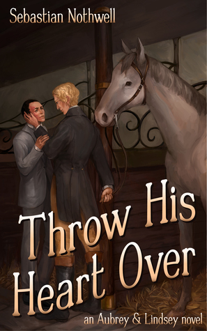 Review: Throw His Heart Over by Sebastian Nothwell
