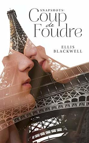 Review: Snapshots: Coup de Foudre by Ellis Blackwell
