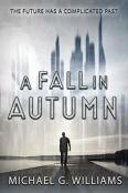 Review: A Fall in Autumn by Michael G. Williams