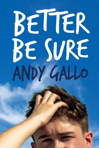 Guest Post and Giveaway: Better Be Sure by Andy Gallo