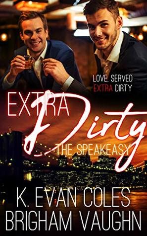 Review: Extra Dirty by K. Evan Coles and Brigham Vaughn