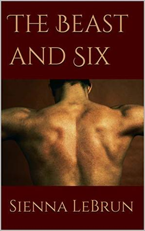 Review: The Beast and Six by Sienna LeBrun
