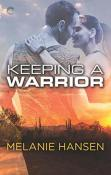 Review: Keeping a Warrior by Melanie Hansen