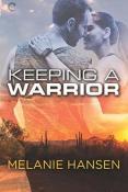 Review: Keeping a Warrior by Melanie Hansen