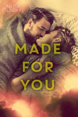 Excerpt: Made For You by Anyta Sunday