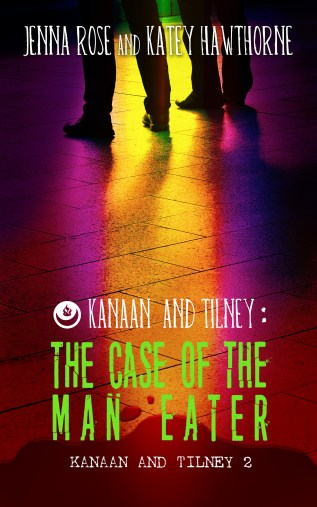 Guest Post and Giveaway: Kanaan & Tilney: The Case of the Man-Eater by Jenna Rose and Katey Hawthorne