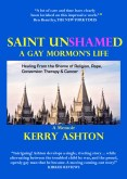 Guest Post and Giveaway: Saint Unshamed: A Gay Mormon's Life by Kerry Ashton